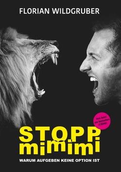 Stopp mimimi von Wildgruber,  Florian