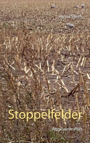 Stoppelfelder von Struck,  Hanna