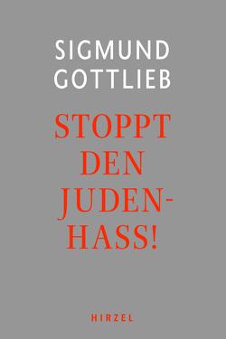 Stoppt den Hass! von Gottlieb,  Sigmund