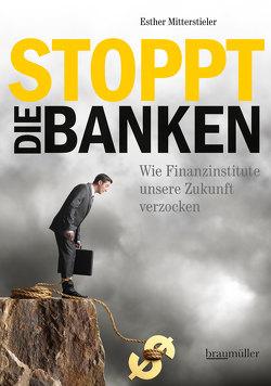 Stoppt die Banken! von Mitterstieler,  Esther