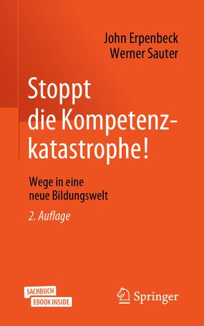 Stoppt die Kompetenzkatastrophe! von Erpenbeck,  John, Sauter,  Werner