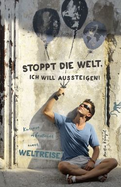 Stoppt die Welt, ich will aussteigen! von Krengel,  Martin