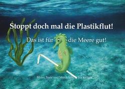 Stoppt doch mal die Plastikflut! von Krüger,  Ina