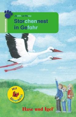 Storchennest in Gefahr / Silbenhilfe von Baier,  Ulrike, Le Huray,  Judith