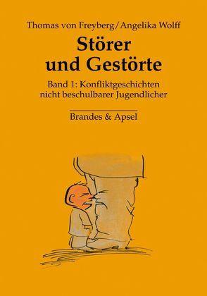 Störer und Gestörte von Freyberg,  Thomas von, Friedeburg,  Ludwig von, Leuzinger-Bohleber,  Marianne, Wolff,  Angelika