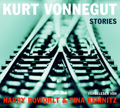Stories von Kemnitz,  Tina, Rowohlt,  Harry, Vonnegut,  Kurt