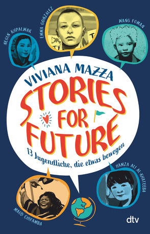 Stories for Future – 13 Jugendliche, die etwas bewegen von d'Altan,  Paolo, Marzolff,  Sophia, Mazza,  Viviana