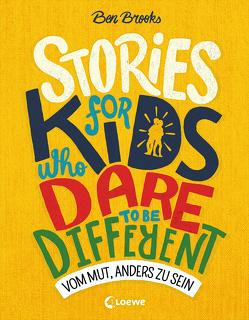 Stories for Kids Who Dare to be Different – Vom Mut, anders zu sein von Brooks,  Ben, Fritz,  Franca, Koop,  Heinrich, Reiter,  Bea, Seelow,  Anja, Thiele,  Ulrich, Winter,  Quinton