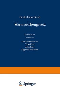 Storkebaum-Kraft Warenzeichengesetz von Endemann,  K.A., Klock,  V., Kraft,  A., Storkebaum,  R.