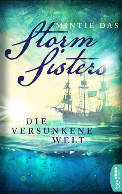 Storm Sisters – Die versunkene Welt von Das,  Mintie, Restemeier,  Nina