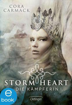 Stormheart. Die Kämpferin von Carmack,  Cora, Heimburger,  Marieke, Liepins,  Carolin, Salzmann,  Birgit