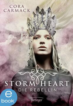 Stormheart. Die Rebellin von Carmack,  Cora, Liepins,  Carolin, Rak,  Alexandra, Salzmann,  Birgit