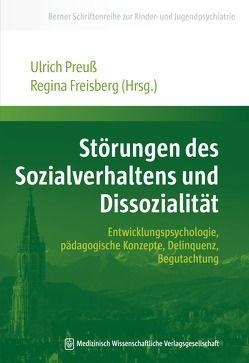 Störungen des Sozialverhaltens und Dissozialität von Freisberg,  Regina, Preuss,  Ulrich