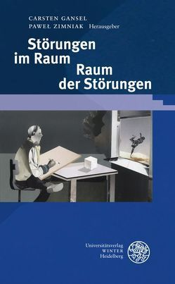 Störungen im Raum – Raum der Störungen von Gansel,  Carsten, Zimniak,  Paweł