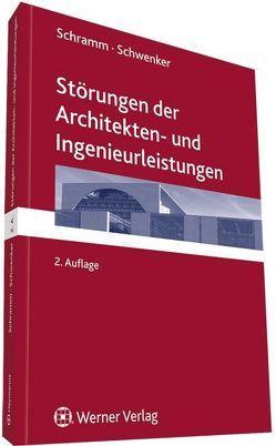 Störungen von Architekten- und Ingenieurleistungen von Schramm,  Clemens, Schwenker,  Hans C