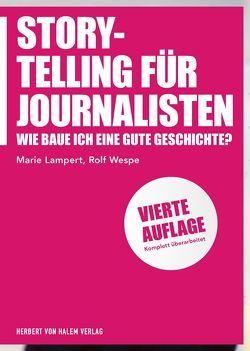 Storytelling für Journalisten von Lampert,  Marie, Wespe,  Rolf
