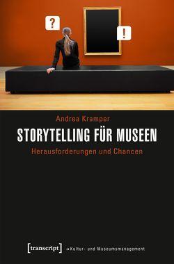 Storytelling für Museen von Kramper,  Andrea