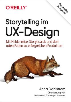 Storytelling im UX-Design von Dahlström,  Anna, Kommer,  Christoph, Kommer,  Isolde