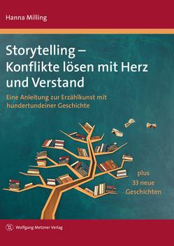 Storytelling – Konflikte lösen mit Herz und Verstand von Milling,  Hanna