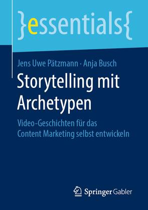 Storytelling mit Archetypen von Busch,  Anja, Pätzmann,  Jens Uwe