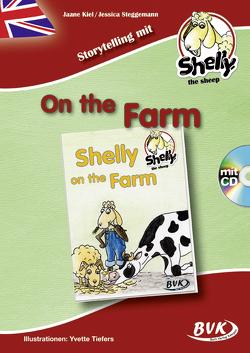 Storytelling mit Shelly, the Sheep: Shelly on the Farm (inkl. CD) von Kiel,  Jaane, Steggemann,  Jessica
