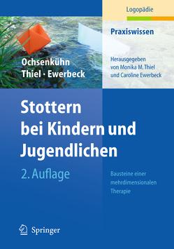 Stottern bei Kindern und Jugendlichen von Frauer,  Caroline, Katz-Bernstein,  Nitza, Ochsenkühn,  Claudia, Thiel,  Monika