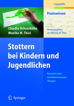 Stottern bei Kindern und Jugendlichen von Katz-Bernstein,  N., Ochsenkühn,  Claudia, Thiel,  Monika