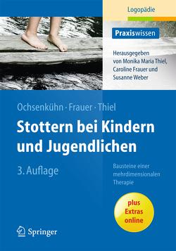 Stottern bei Kindern und Jugendlichen von Frauer,  Caroline, Ochsenkühn,  Claudia, Thiel,  Monika M.