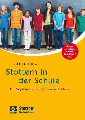 Stottern in der Schule von Paschke,  Steffen, Steinbrenner,  Anika, Thum,  Georg