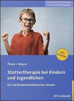 Stottertherapie bei Kindern und Jugendlichen von Mayer,  Ingeborg, Thum,  Georg