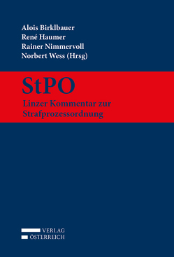 StPO – Linzer Kommentar zur Strafprozessordnung von Birklbauer,  Alois, Haumer,  Rene, Nimmervoll,  Rainer, Wess,  Norbert