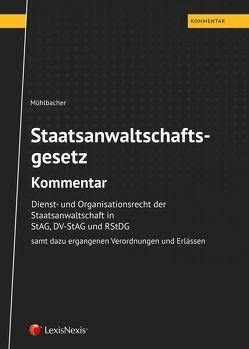 StAG Staatsanwaltschaftsgesetz – Kommentar von Mühlbacher,  Thomas