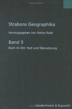 Strabons Geographika. Mit Übersetzung und Kommentar / Strabons Geographika, Band 3 von Radt,  Stefan, Strabo