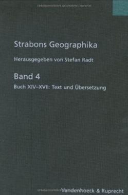 Strabons Geographika. Mit Übersetzung und Kommentar / Strabons Geographika, Band 4 von Radt,  Stefan, Strabo