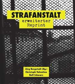 Strafanstalt von Bergstedt,  Jörg, Schwarz,  Rolf, Valentien,  Christoph