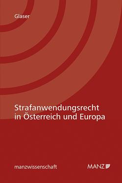 Strafanwendungsrecht in Österreich und Europa von Glaser,  Severin
