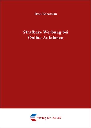 Strafbare Werbung bei Online-Auktionen von Karaaslan,  Resit