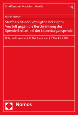 Strafbarkeit der Beteiligten bei einem Verstoß gegen die Beschränkung des Spenderkreises bei der Lebendorganspende von Richter,  Maren