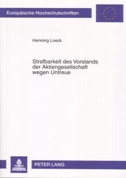 Strafbarkeit des Vorstands der Aktiengesellschaft wegen Untreue von Loeck,  Henning