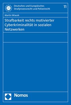 Strafbarkeit rechts motivierter Cyberkriminalität in sozialen Netzwerken von Wiacek,  Martin