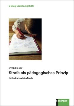 Strafe als pädagogisches Prinzip von Heuer,  Sven