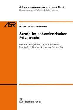 Strafe im schweizerischen Privatrecht von Heizmann,  Reto
