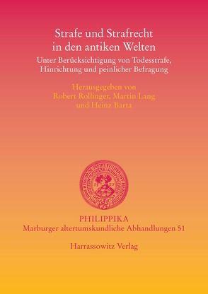 Strafe und Strafrecht in den antiken Welten von Barta,  Heinz, Lang,  Martin, Rollinger,  Robert