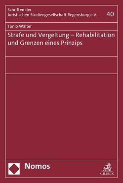 Strafe und Vergeltung – Rehabilitation und Grenzen eines Prinzips von Walter,  Tonio