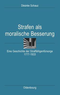 Strafen als moralische Besserung von Schauz,  Desiree