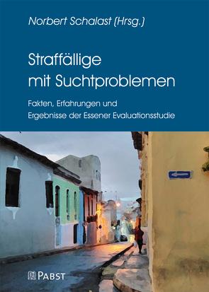 Straffällige mit Suchtproblemen von Schalast,  Norbert