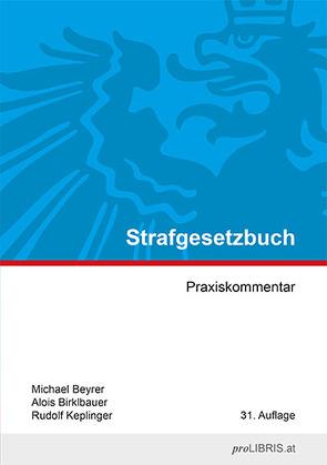 Strafgesetzbuch von Beyrer,  Michael, Birklbauer,  Alois, Keplinger,  Rudolf