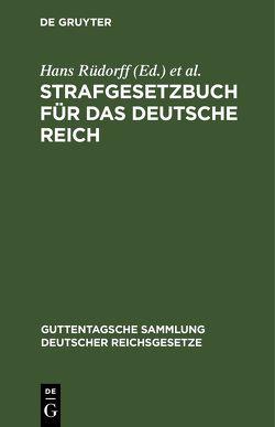 Strafgesetzbuch für das Deutsche Reich ; nebst den gebräuchlichsten Reichs-Strafgesetzen: '(Post, Impfen, Presse … u.s.w.)' Text-Ausg. m. Anm. von Appelius,  Hugo, Rüdorff,  Hans