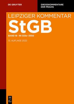 Strafgesetzbuch. Leipziger Kommentar / §§ 323a-330d von Heghmanns,  Michael, Popp,  Andreas