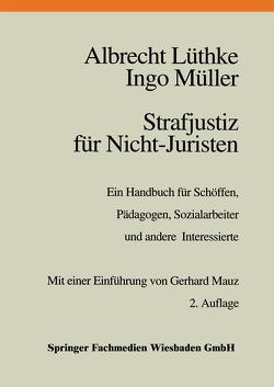 Strafjustiz für Nicht-Juristen von Lüthke,  Albrecht, Mueller,  Ingo